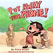 Put Away Your Phone! Audiobook by Tracy Bryan Narrated by Viva Becker