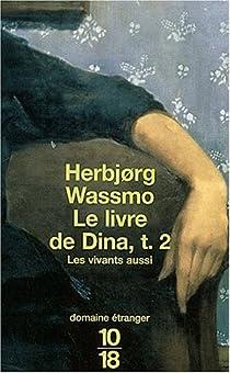 Le Livre de Dina, tome 2 : Les Vivants aussi par Wassmo