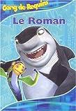 echange, troc Louise Gikow - Gang de Requins : Le Roman