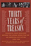 Thirty Years of Treason: Excerpts from Hearings Before the House Committee on Un-American Activities 1938-1968 (Nation Books)