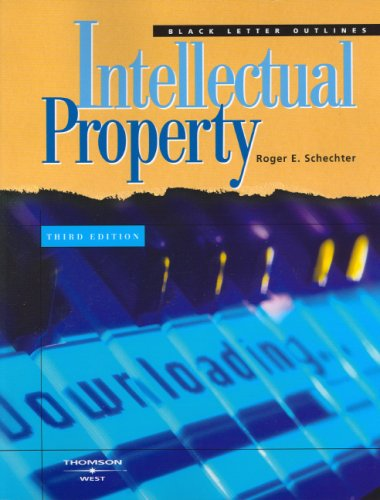 Schechter's Black Letter Outline on Intellectual Property, 3d