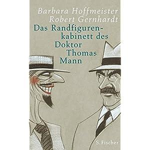 Das Randfigurenkabinett des Doktor Thomas Mann