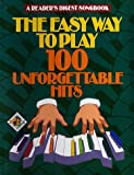 The Easy Way to Play 100 Unforgettable Hits (Reader's Digest Songbook) (0895773856) by William L. Simon