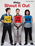 Hanson: Shout It Out Piano Vocal And Guitar