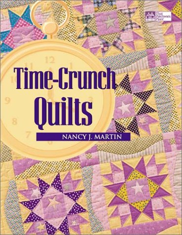 Time Crunch Quilts, NANCY J. MARTIN