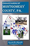 img - for Graveyards of Montgomery County, Pa. book / textbook / text book