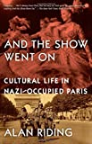 img - for And the Show Went On: Cultural Life in Nazi-Occupied Paris (Vintage) book / textbook / text book