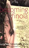 Becoming Finola (0743403770) by Shea, Suzanne Strempek