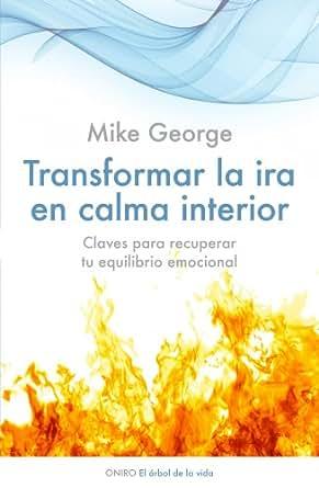 Amazon.com: Transformar la ira en calma interior: Claves para