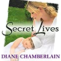Secret Lives (       UNABRIDGED) by Diane Chamberlain Narrated by Johanna Parker