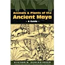 Animals and Plants of the Ancient Maya: A Guide