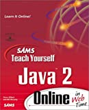 Sams Teach Yourself Java 2 Online in Web Time (Sams teach yourself online in web time)