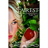 Fairest (An Unfortunate Fairy Tale Book 2) ~ Chanda Hahn