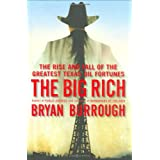 The Big Rich: The Rise and Fall of the Greatest Texas Oil Fortunes ~ Bryan Burrough