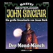 Der Mond-Mönch (John Sinclair 1711)   Jason Dark