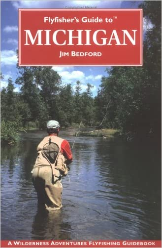 Flyfisher's Guide To Michigan (Flyfisher's Guide Series)