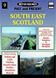 Keith Sanders South East Scotland (British Railways Past & Present)