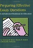 Preparing Effective Essay Questions: A Self-Directed Workbook for Educators