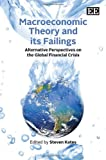 Macroeconomic Theory and Its Failings: Alternative Perspectives on the Global Financial Crisis