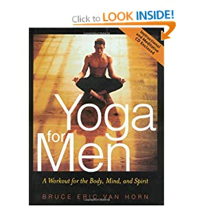 Yoga for Men: A Workout for the Body, Mind, and Spirit ...