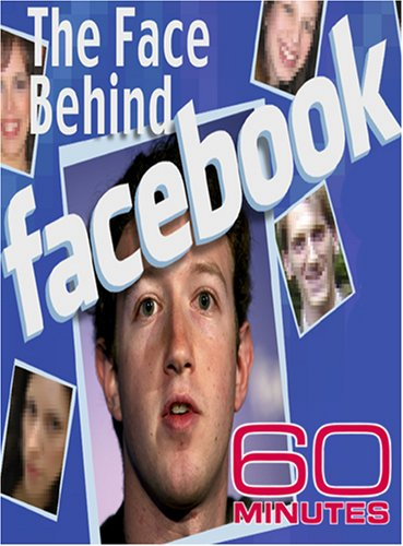 60 Minutes, January 13, 2008 - The Face Behind Facebook