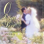 O Perfect Love and Other Weddi