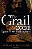 The Grail Code: Quest for the Real Presence (0829421599) by Mike Aquilina