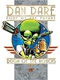 Reign of the Robots (Classic Dan Dare)