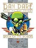 img - for Reign of the Robots (Dan Dare: Pilot of the Future) book / textbook / text book