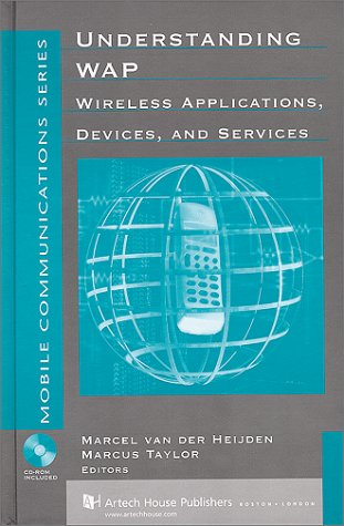 Understanding Wap : Wireless Applications, Devices, And Services (Artech House Telecommunications Library)