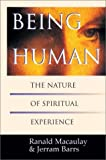 Being Human: The Nature of Spiritual Experience (0830815023) by MacAulay, Ranald