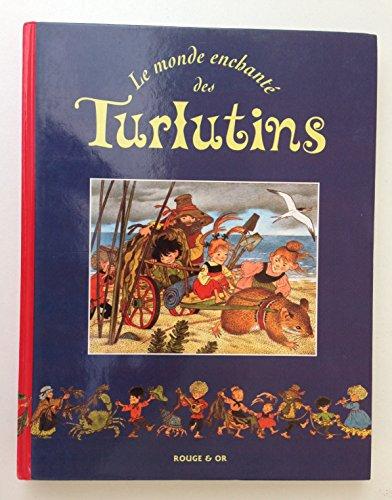 Le monde enchanté des Turlutins