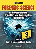 Forensic Science: An Introduction to Scientific and Investigative Techniques   [FORENSIC SCIENCE 3/E] [Hardcover]