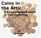 Coins in the Attic: A Comprehensive Guide to Coin Collecting