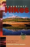 Flagstaff Hikes: 97 Day Hikes Around Flagstaff, Arizona (Hiking & Biking)