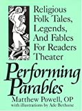 img - for Performing Parables: Religious Folk Tales, Legends, and Fables for Readers Theater book / textbook / text book