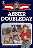 img - for Abner Doubleday: Young Baseball Pioneer (Childhood of Famous Americans) book / textbook / text book