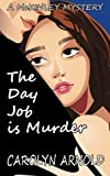 The Day Job is Murder (McKinley Mysteries)