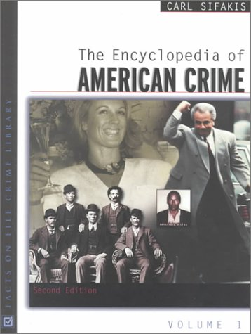 The Encyclopedia Of American Crime: Facts On File Crime Library (Two Volume Set)