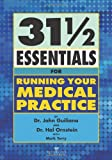 img - for 31 1/2 Essentials for Running Your Medical Practice book / textbook / text book
