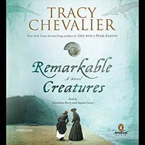 Remarkable Creatures | [Tracy Chevalier]