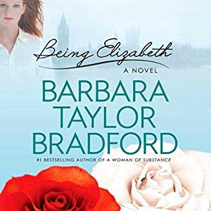 Being Elizabeth | [Barbara Taylor Bradford]