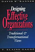 Designing Effective Organizations: Traditional and Transformational Views