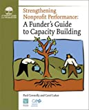 Strengthening Nonprofit Performance: A Funders Guide to Capacity Building