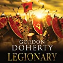 Legionary (       UNABRIDGED) by Gordon Doherty Narrated by Simon Whistler