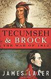 Tecumseh and Brock: The War of 1812