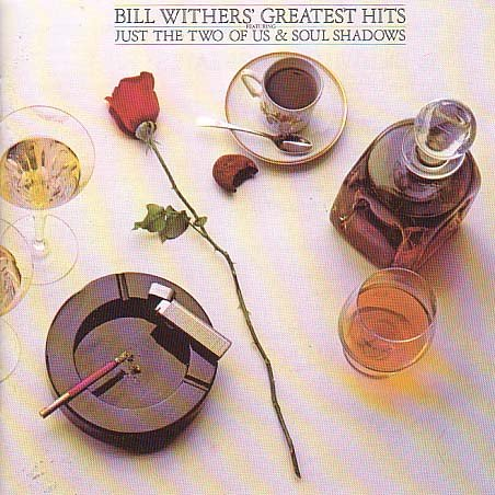 Bill Withers - Greatest Hits - Just The Two O - Zortam Music
