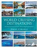 World Cruising Destinations: An Inspirational Guide to all Sailing Destinations
