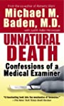 Unnatural Death: Confessions of a Med...