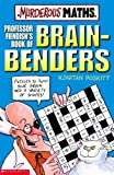 Professor Fiendish's Book of Brain-benders (Murderous Maths) (0439950007) by Poskitt, Kjartan